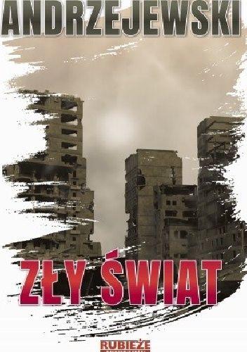 Okładka książki Zły świat Tomasz Andrzejewski