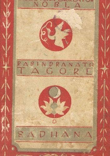 Okładka książki Sadhana; Szept duszy; Zbłąkane ptaki Rabindranath Tagore