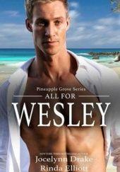 Okładka książki All for Wesley Jocelynn Drake,Rinda Elliott