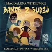 Okładka książki Banda z Burej. Tajemnica piwnicy w bibliotece Magdalena Witkiewicz
