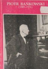 Okładka książki Piotr Bańkowski (1885-1976)