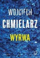 Okładka książki Wyrwa Wojciech Chmielarz