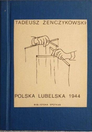 Okładka książki Polska Lubelska 1944 Tadeusz Żenczykowski