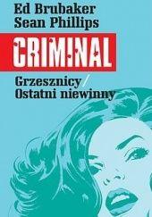 Okładka książki Criminal. Grzesznicy/Ostatni niewinny Ed Brubaker,Sean Phillips