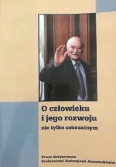 Okładka książki O człowieku i jego rozwoju nie tylko seksualnym
