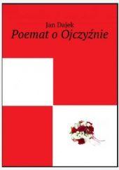 Okładka książki Poemat o Ojczyźnie Jan Dajek