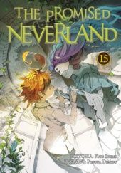Okładka książki The Promised Neverland #15 Kaiu Shirai, Posuka Demizu
