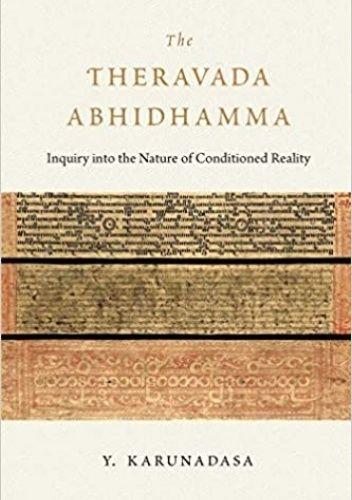 Okładka książki The Theravada Abhidhamma: Inquiry into the Nature of Conditioned Reality Yakupitiyage Karunadasa