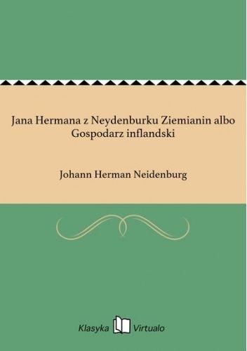 Okładka książki Jana Hermana z Neydenburku Ziemianin albo Gospodarz inflandski Jan Herman,Ignacy Legatowicz