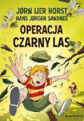 Okładka książki Operacja Czarny Las Jørn Lier Horst,Hans Jørgen Sandnes