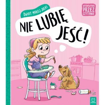 Okładka książki Świat małej Julki. Nie lubię jeść. Wychowanie przez czytanie Aleksandra Stańczewska