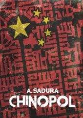 Okładka książki Chinopol Aleksandra Sadura