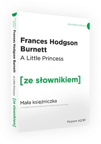 Okładka książki A Little Princess/Mała księżniczka A2/B1 z podręcznym słownikiem angielsko-polskim Frances Hodgson Burnett