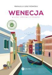 Okładka książki Wenecja. Miasto, któremu się powodzi Manuela Gretkowska