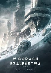 Okładka książki W górach szaleństwa - Tom 1 H.P. Lovecraft,François Baranger