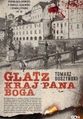 Okładka książki Glatz. Kraj Pana Boga Tomasz Duszyński
