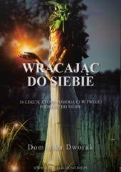 Okładka książki Wracając do siebie Dominika D.