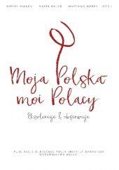 Okładka książki Moja Polska - moi Polacy. Eksploracje i obserwacje Marek Hałub,Dieter Bingen,Matthias Weber