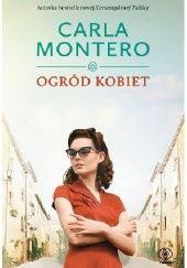 Okładka książki Ogród kobiet Carla Montero
