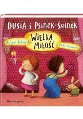 Okładka książki Dusia i Psinek-Świnek. Wielka miłość Marta Kurczewska,Justyna Bednarek