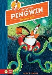 Okładka książki Detektyw Pingwin i Pechowy Rejs Alex T. Smith