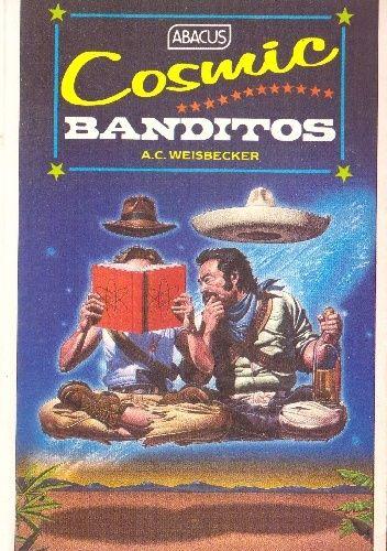 Okładka książki Cosmic Banditos: A Contrabandista's Quest for the Meaning of Life A. C. Weisbecker