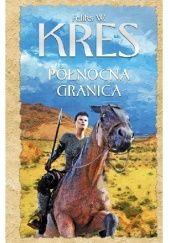 Okładka książki Północna granica Feliks W. Kres