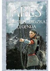 Okładka książki Grombelardzka legenda Feliks W. Kres