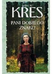 Okładka książki Pani dobrego znaku Feliks W. Kres