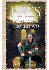 Okładka książki Porzucone królestwo Feliks W. Kres