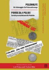 Okładka książki Polenhilfe / Pomoc dla Polski Als Schmuggler für Polen unterwegs / Zostali przemytnikami dla Polaków Krzysztof Ruchniewicz,Bartosz Dudek,Barbara Cöllen