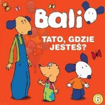 Okładka książki Bali. Tato, gdzie jesteś? Zdzisław Zawada