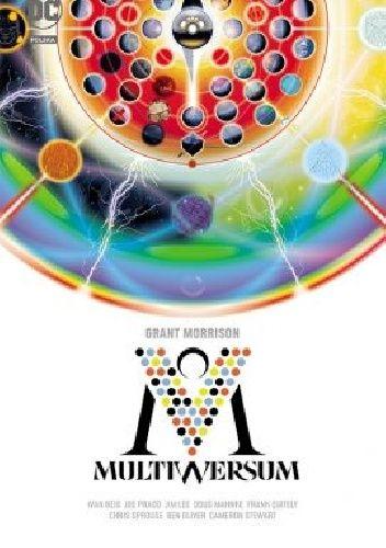 Okładka książki Multiwersum Jim Lee,Dough Mahnke,Grant Morrison,Ben Oliver,Joe Prado,Frank Quitely,Ivan Reis,Chris Sprouse,Cameron Stewart