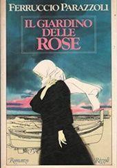 Okładka książki Il giardino delle rose Ferruccio Parazzoli