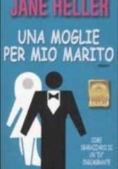 Okładka książki Una moglie per mio marito Jane Heller