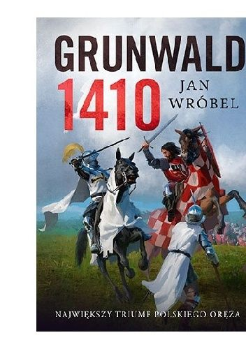 Okładka książki Grunwald 1410 Jan Wróbel
