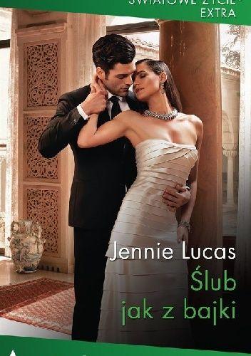 Okładka książki Ślub jak z bajki Jennie Lucas