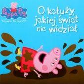 Okładka książki Peppa Pig. Opowieści na dobranoc. O kałuży jakiej świat nie widział