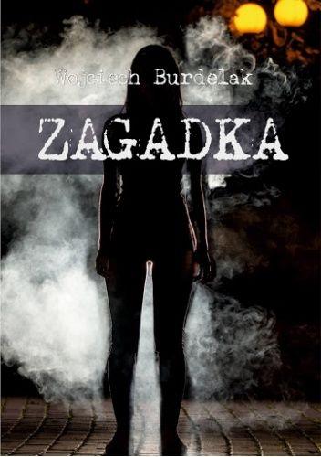 Okładka książki Zagadka Wojciech Burdelak