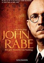 Okładka książki John Rabe. Der gute Deutsche von Nanking: Buch zum Film von Oscar-Preisträger Florian Gallenberger mit Ulrich Tukur und Daniel Brühl Erwin Wickert