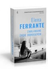 Okładka książki Zakłamane życie dorosłych Elena Ferrante