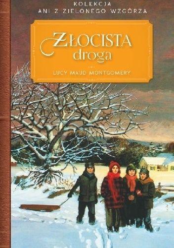 Okładka książki Złocista droga Lucy Maud Montgomery