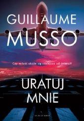 Okładka książki Uratuj mnie Guillaume Musso