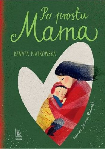 Okładka książki Po prostu mama Renata Piątkowska