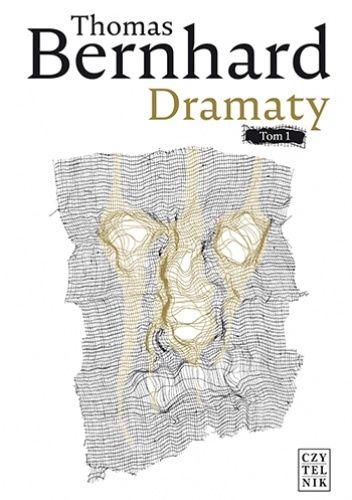 Okładka książki Dramaty. Tom 1 Thomas Bernhard