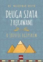 Okładka książki Długa szata z rękawami. O Józefie egipskim