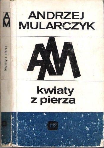 Okładka książki Kwiaty z pierza Andrzej Mularczyk