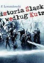Okładka książki Historia Śląska według Kutza