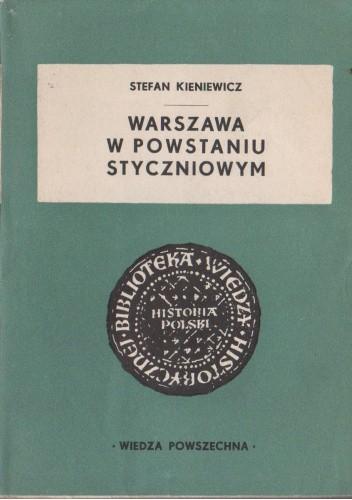 Okładka książki Warszawa w powstaniu styczniowym Stefan Kieniewicz