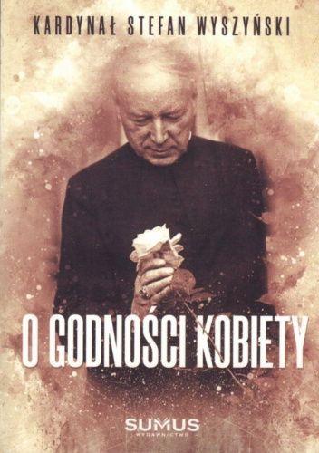 Okładka książki O godności kobiety Stefan Wyszyński